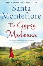 The Gypsy Madonna ebook by Santa Montefiore