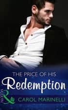 The Price Of His Redemption (Mills & Boon Modern) (Irresistible Russian Tycoons, Book 1) ebook by Carol Marinelli