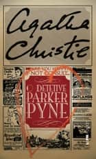 O detetive Parker Pyne ebook by Agatha Christie, Petrucia Finkler