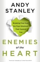 Enemies of the Heart ebook by Andy Stanley