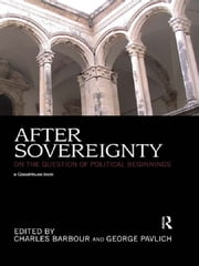 After Sovereignty - On the Question of Political Beginnings ebook by Charles Barbour,George Pavlich
