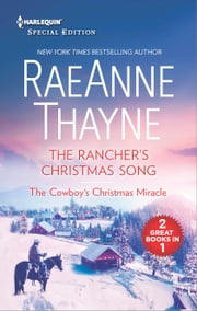 The Rancher's Christmas Song and The Cowboy's Christmas Miracle - An Anthology ebook by RaeAnne Thayne