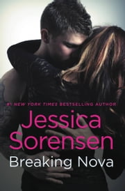 Breaking Nova ebook by Jessica Sorensen