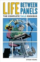Life Between Panels eBook by Ethan Young