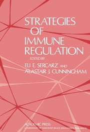Strategies of Immune Regulation ebook by Eli Sercarz,Alastair J. Cunningham