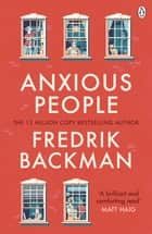 Anxious People - The No. 1 New York Times bestseller from the author of A Man Called Ove ebook by Fredrik Backman