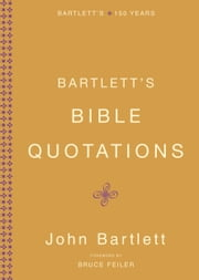 Bartlett's Bible Quotations ebook by John Bartlett,Bruce Feiler