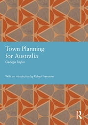 Town Planning for Australia ebook by George Taylor