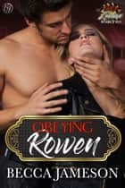Obeying Rowen ebook by