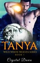 Tanya ebook by Crystal Dawn