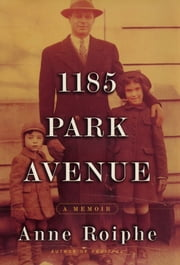 1185 Park Avenue ebook by Anne Roiphe