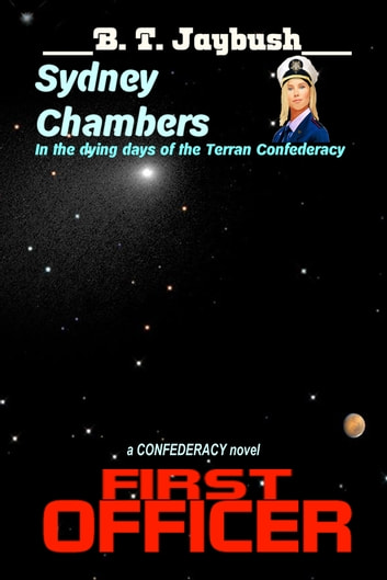 Sydney Chambers: First Officer ebook by B. T. Jaybush