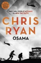 Osama - The first casualty of war is the truth, the second is your soul ebook by Chris Ryan