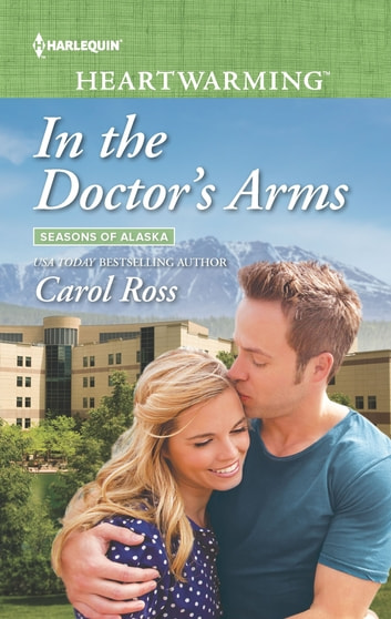 In the Doctor's Arms - A Clean Romance ebook by Carol Ross