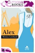 Alex (GD Team #2,5) ebook by Monica Lombardi
