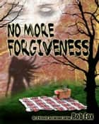 No More Forgiveness ebook by