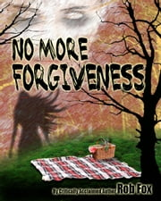 No More Forgiveness ebook by Rob Fox