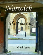 Norwich: The Fine City ebook by Mark Igoe