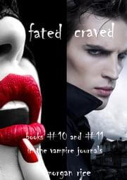Vampire Journals Bundle (Books 10 and 11) ebook by Morgan Rice