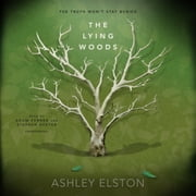The Lying Woods audiobook by Ashley Elston