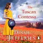 The Tuscan Contessa - A heartbreaking new novel set in wartime Tuscany audiobook by Dinah Jefferies