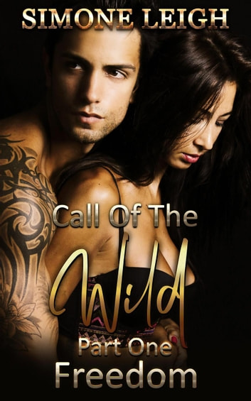 Freedom - Call of the Wild, #1 ebook by Simone Leigh