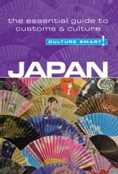 Japan - Culture Smart! - The Essential Guide to Customs & Culture ebook by Paul Norbury