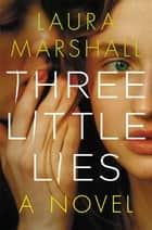 Three Little Lies ebook by Laura Marshall