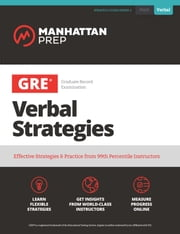 GRE Verbal Strategies - Effective Strategies & Practice from 99th Percentile Instructors ebook by Manhattan Prep