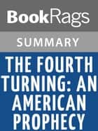 The Fourth Turning: An American Prophecy by Strauss and Howe | Summary & Study Guide ebook by BookRags