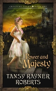 Power and Majesty ebook by Tansy Rayner Roberts