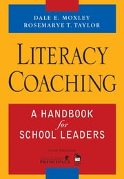 Literacy Coaching - A Handbook for School Leaders ebook by Dale E. Moxley,Rosemarye T. Taylor