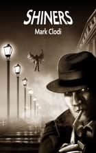 Shiners ebook by Mark Clodi
