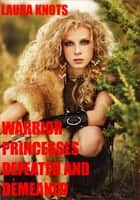 Warrior Princesses Defeated and Demeaned ebook by Laura Knots