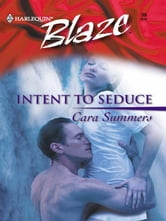 Intent To Seduce ebook by Cara Summers
