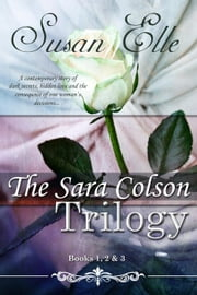 The Sara Colson Trilogy : Books 1, 2 & 3 ebook by Susan Elle