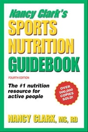 Nancy Clark's Sports Nutrition Guidebook, 4E ebook by Nancy Clark
