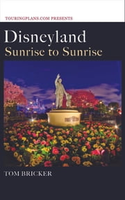 Disneyland: Sunrise to Sunrise ebook by Tom Bricker
