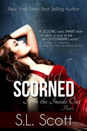 Scorned - From the Inside Out, #1 ebook by S. L. Scott