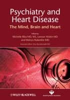 Psychiatry and Heart Disease ebook by Michelle Riba,Lawson Wulsin,Melvyn Rubenfire,Divy Ravindranath