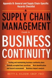 A Supply Chain Management Guide to Business Continuity, Appendix B ebook by Betty A. KILDOW