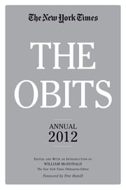 The Obits: The New York Times Annual 2012 ebook by William McDonald,Pete Hamill