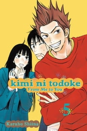 Kimi ni Todoke: From Me to You, Vol. 5 ebook by Karuho Shiina
