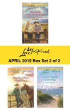 Love Inspired April 2015 - Box Set 2 of 2 - An Anthology ebook by Carolyne Aarsen, Pamela Tracy, Lisa Carter
