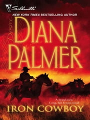 Iron Cowboy - A Sexy Western Contemporary Romance ebook by Diana Palmer