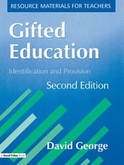 Gifted Education, Second Edition - Identification and Provision ebook by David George