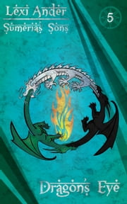 Dragon's Eye ebook by Lexi Ander