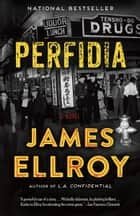 Perfidia - A novel ekitaplar by James Ellroy
