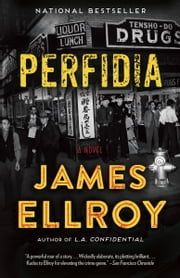 Perfidia - A novel ebook by James Ellroy