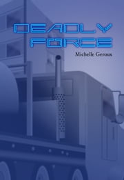 Deadly Force ebook by Michelle Geroux